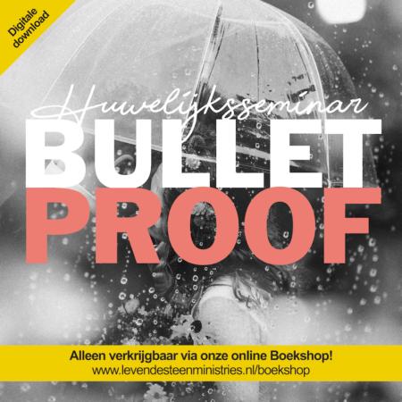 Bullet Proof Huwelijks seminar